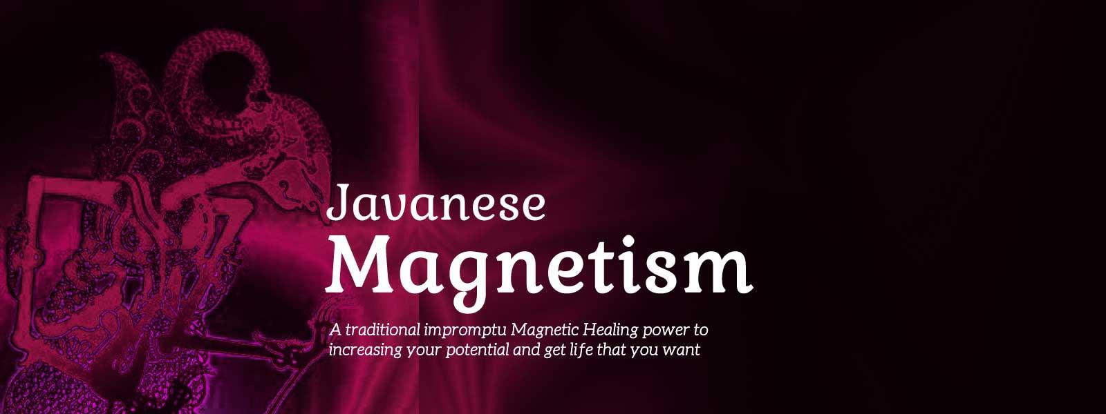 Javanese Magnetism